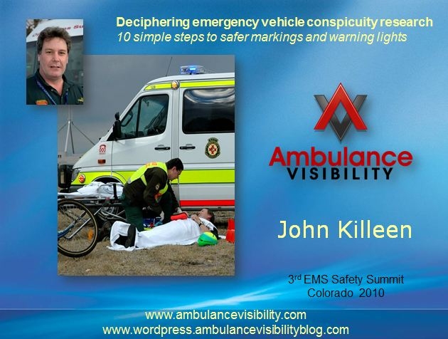 Colorado EMS Safety Summit Powerpoint - Ambulance Visibility - John Killeen